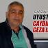 Yıldıray Sarıalioğlu , Uyuşturucuya  caydırıcı ceza istiyoruz.